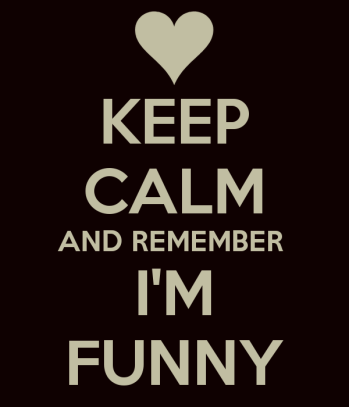 keep-calm-and-remember-im-funny